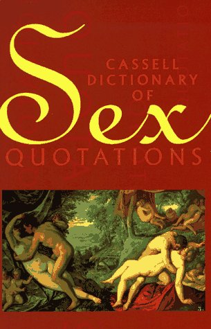 Cassell Dictionary of Sex Quotations