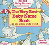 The Very Best Baby Name Book in the Whole Wide World (088166247X) by Lansky, Bruce