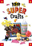 img - for 150 Nifty Super Crafts book / textbook / text book