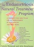 The Endometriosis Natural Treatment Program: A Complete Self-help Plan (0954850602) by Valerie Ann Worwood