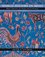 World History in Brief Major Patterns of by Stearns