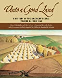 img - for Unto A Good Land: A History Of The American People, Volume 2: From 1865 book / textbook / text book
