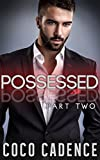 Possessed - Part Two (The Possessed Series Book 2) (BBW Erotic Billionaire Romance)
