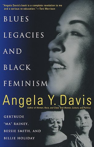 "Blues Legacies and Black Feminism: Gertrude ""Ma"" Rainey, Bessie Smith, and Billie Holiday"