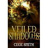Veiled Shadows (Shadows #3) (Shadows Series) ~ Cege Smith