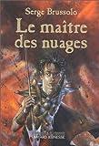 echange, troc Serge Brussolo - Sentinelles du crépuscule. 1, Le maître des nuages