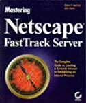 Mastering Netscape FastTrack Server