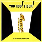 Yoo Hoo! Tiger!
