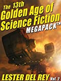 The 13th Golden Age of Science Fiction Megapack TM: Lester del Rey (Vol. 2)