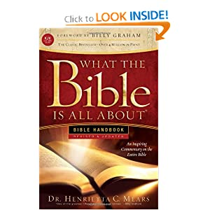 What the Bible Is All About Handbook: KJV Edition Henrietta C. Mears