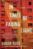 In Times of Fading Light: A Novel (Lannan Translation)
