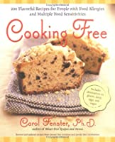 Cooking Free: 200 Flavorful Recipes for People with Food Allergies and Multiple Food Sensitivities from Avery Trade