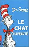 Le Chat Chapeaute = The Cat in the Hat (French Edition)