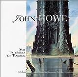 echange, troc Stéphanie Benson, Christophe Gallaz, John Howe, Christopher Lee - John Howe : Sur les terres de Tolkien