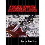 LIBERATION ~ Edward Baus Milner