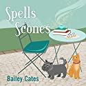 Spells and Scones: Magical Bakery Mystery Series, Book 6 Audiobook by Bailey Cates Narrated by Amy Rubinate