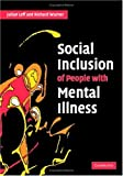 Social Inclusion of People with Mental Illness (0521615364) by Leff, Julian