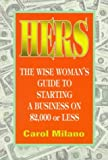 img - for Hers: The Wise Woman's Guide to Starting a Business on $2,000 or less book / textbook / text book