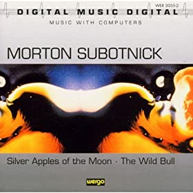 Morton Subotnick: Silver Apples Of The Moon / The Wild Bull