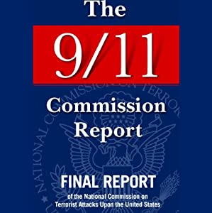 The 9/11 Commission Report: Final Report of the National Commission on Terrorist Attacks | [National Commission on Terrorist Attacks]