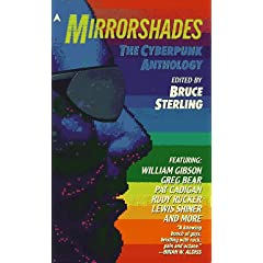 Mirror Shades by Greg Bear, Pat Cadigan, William Gibson and Rudy Rucker