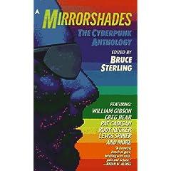 Mirrorshades  The Cyberpunk Anthology
