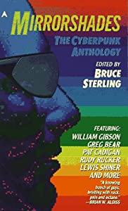 Mirrorshades: The Cyberpunk Anthology by Greg Bear, Pat Cadigan, William Gibson and Rudy Rucker
