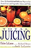 51VFa3PV%2BOL. SL160  Total Juicing: Over 125 Healthful and Delicious Ways to Use Fresh Fruit and Vegetable Juices and Pulp