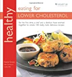 Daniel Green Healthy Eating for Lower Cholesterol: In Association with Heart UK, the Cholesterol Charity (Healthy Eating Series)