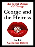 img - for George and the Heiress (The Secret Diaries Of George) book / textbook / text book