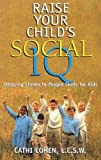 img - for Raise Your Child's Social IQ: Stepping Stones to People Skills for Kids Raise Your Child's Social I book / textbook / text book