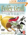 The Foley Grail: The Art of Performin...
