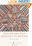 Patchwork and Quilting in Britain (Sh...