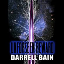 Unforseen Reward (       UNABRIDGED) by Darrell Bain Narrated by Andrew Dollar