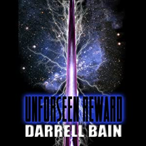 Unforseen Reward | [Darrell Bain]