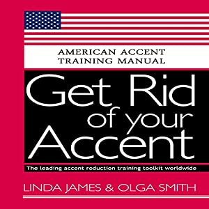 Get Rid of your Accent General American Audiobook