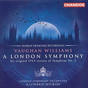 Vaughan Williams: London Symphony (A) / Butterworth: The Banks of Green Willow