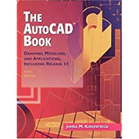 The AutoCAD Book: Drawing, Modeling, and Applications Including Release 14 (5th Edition)