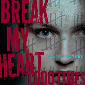 Break My Heart 1,000 Times Audiobook