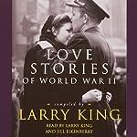Love Stories of World War II | Larry King