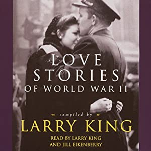 Love Stories of World War II | [Larry King]