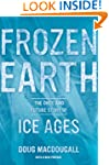 Frozen Earth: The Once and Future Sto...