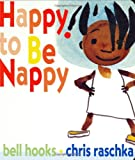 Happy to Be Nappy (0786807563) by Hooks, Bell