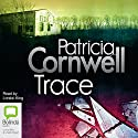 Trace (       UNABRIDGED) by Patricia Cornwell Narrated by Lorelei King