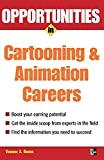 img - for Opportunities in Cartooning & Animation Careers (Opportunities in ... (Paperback)) book / textbook / text book