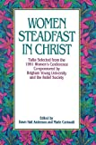 img - for Women Steadfast in Christ: Talks Selected from the 1991 Women's Conference Co-Sponsored by Brigham Young University and the Relief Society book / textbook / text book