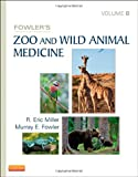 Fowlers Zoo and Wild Animal Medicine, Volume 8, 1e