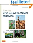 Fowler's Zoo and Wild Animal Medicine...
