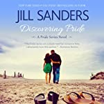 Discovering Pride: Volume 2, Pride Series Romance Novels (       UNABRIDGED) by Jill Sanders Narrated by Tanya Eby