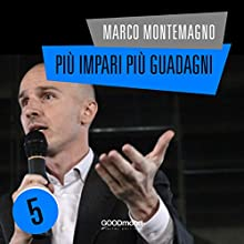 Più impari più guadagni Audiobook by Marco Montemagno Narrated by Marco Montemagno
